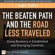 Beaten Path and the Road Less Traveled, The: Doing Business in Established and Emerging Countries