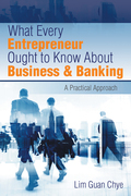What Every Entrepreneur Ought to Know About Business & Banking