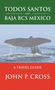 Todos Santos and Baja Bcs Mexico
