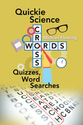 Quickie Science Crosswords, Quizzes, Word Searches