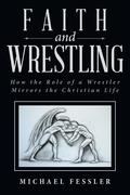 Faith and Wrestling