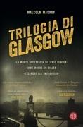 Malcolm Mackay, TRILOGIA DI GLASGOW
