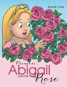 Princess Abigail and the Rose