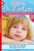 Kinderärztin Dr. Martens 16 – Arztroman