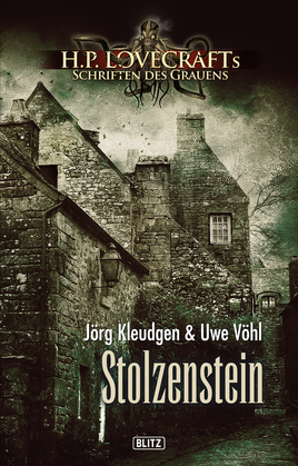Lovecrafts Schriften des Grauens 04: Stolzenstein