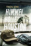 Himmel, Hölle oder Houston