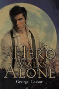 A Hero Walks Alone