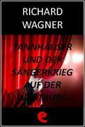 Tannhäuser und der Sängerkrieg auf der Wartburg (Tannhäuser e la gara dei cantori della Wartburg)