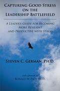 Capturing Good Stress on the Leadership Battlefield