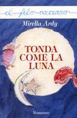 Tonda come la luna