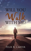 Will You Walk with Me?
