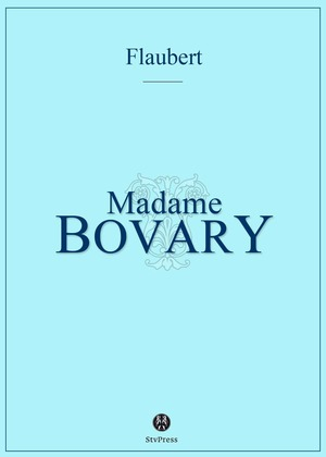 Flaubert, Gustave - Mme Bovary
