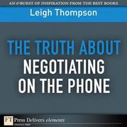 The Truth About Negotiating on the Phone