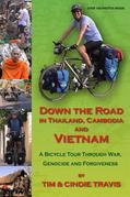 Down The Road in Thailand, Cambodia and Vietnam: A Bicycle Tour Through War, Genocide and Forgiveness