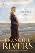 Francine Rivers - The Atonement Child