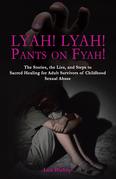 Lyah! Lyah! Pants on Fyah!
