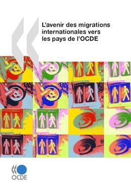 L'avenir des migrations internationales vers les pays de l'OCDE