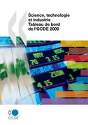 Science, technologie et industrie : tableau de bord de l'OCDE 2009