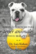 Breves Sugerencias Para Tener Animales (Un Poco) Más Felices