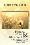 History of the Air and Other Smells in Mexico City 1840-1900