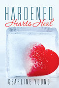 Hardened Hearts Heal