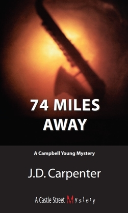 74 Miles Away: A Campbell Young Mystery