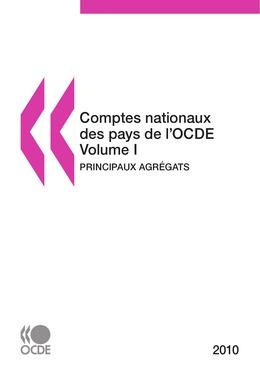 Comptes nationaux des pays de l'OCDE 2010, Volume I, Principaux agrégats