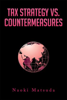 Tax Strategy Vs. Countermeasures