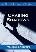 Chasing Shadows: A Shelby Belgarden Mystery
