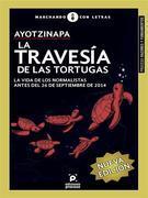 Ayotzinapa. La travesía de las tortugas
