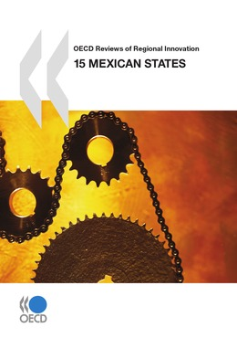 OECD Reviews of Regional Innovation: 15 Mexican States 2009