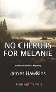 No Cherubs for Melanie: An Inspector Bliss Mystery