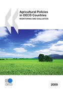 Agricultural Policies in OECD Countries 2009