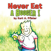 Never Eat a Booger !