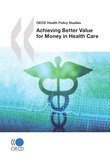 Achieving Better Value for Money in Health Care