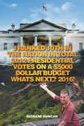 I Ranked 10Th in the Nation in Total 2012 Presidential Votes on a $5000 Dollar Budget Whats Next? 2016!