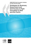 Strategies for Business, Government and Civil Society to Fight Corruption in Asia and the Pacific