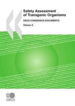 Safety Assessment of Transgenic Organisms, Volume 3