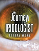 My Journey as an Iridologist