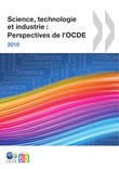 Science, technologie et industrie : Perspectives de l'OCDE 2010