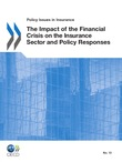 The Impact of the Financial Crisis on the Insurance Sector and Policy Responses