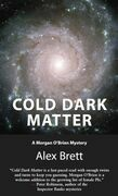 Cold Dark Matter: A Morgan O'Brien Mystery