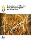 Évaluation des réformes de la politique agricole aux États-Unis