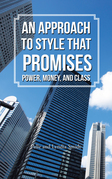 An Approach to Style That Promises Power, Money, and Class