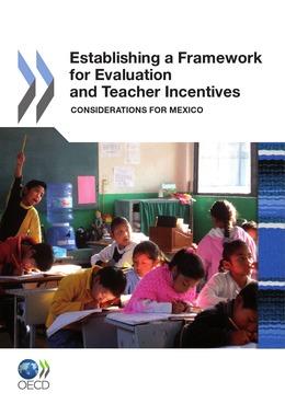 Establishing a Framework for Evaluation and Teacher Incentives