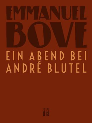 Ein Abend bei André Blutel
