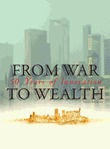 From War to Wealth