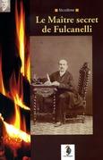 Le Maître Secret de Fulcanelli