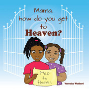 Mama, How Do You Get to Heaven?