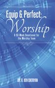 Equip & Perfect: Worship